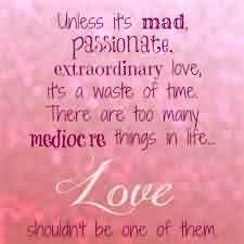 Passionate Extraordinary Love Quote There Are Too Many Mediocre