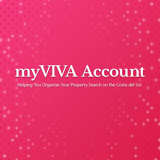 Create your Free myVIVA Account. Helping You Organise Your Property Search on the Costa de...