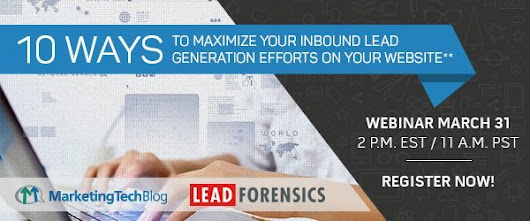 Live Webinar: 10 Ways to Maximize Your Inbound Lead Generation Efforts on Your Website | Marketing Technology Blog
