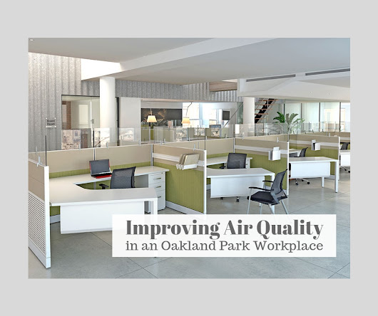 Improving Air Quality in an Oakland Park Workplace