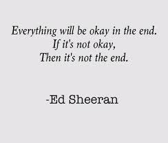Everything Will Be Okay In The End If Its Okay Then Its Not The
