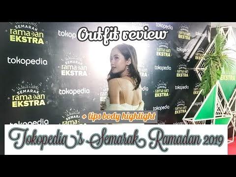 Tokopedia's Semarak Ramadan 2019 | Outfit Review