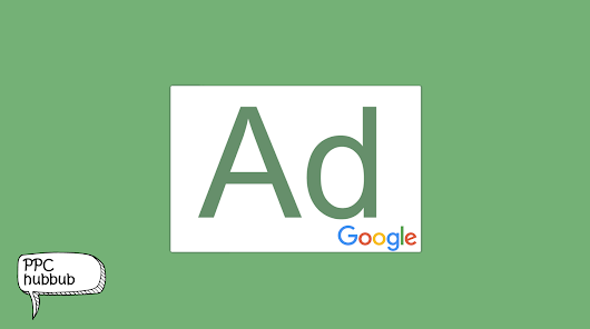Google Green Outlined Ad Label Rolled Out Globally | PPC hubbub