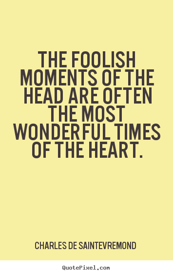 Create Your Own Picture Sayings About Love The Foolish Moments Of