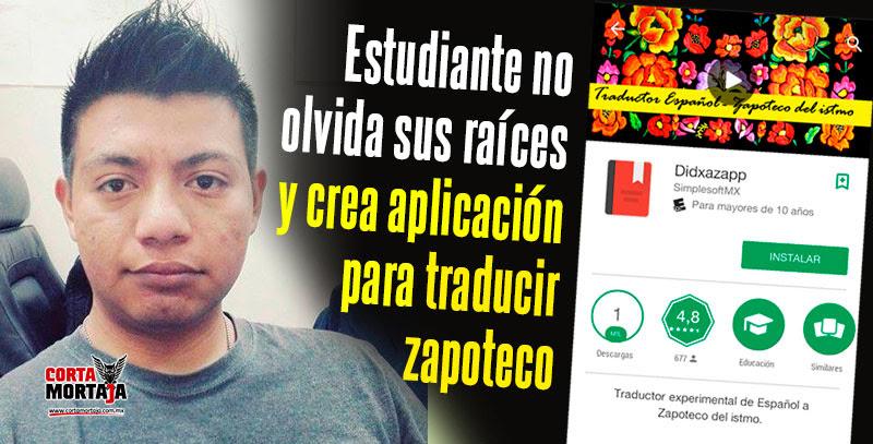 Estudiante No Olvida Sus Raices Y Crea Aplicacion Para Traducir Zapoteco