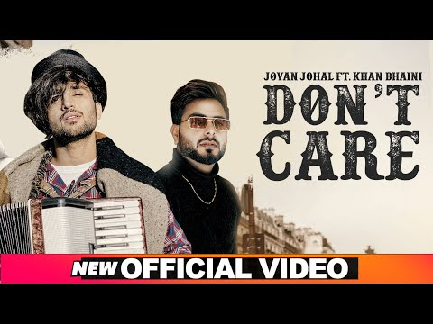 Don't Care | Jovan Johal ft Khan Bhaini