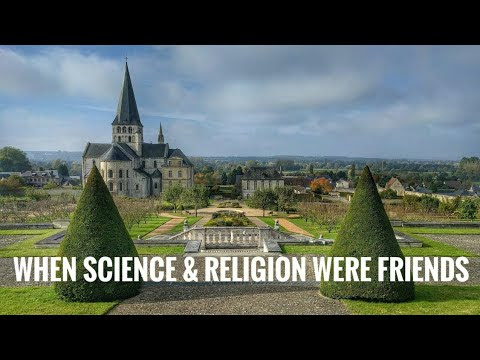 When Science & Religion were friends