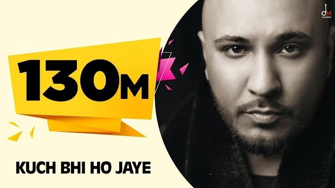Kuch Bhi Ho Jaye - Bpraak Ig Lyrics