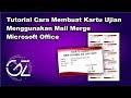 Cara Membuat Kartu UAS Menggunakan Mail Merge