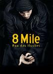 8 Mile - Rua das Ilusões | filmes-netflix.blogspot.com