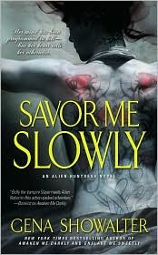 Savor Me Slowly (Alien Huntress, #3)