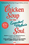 Chicken Soup for the Expectant Mother's Soul: Stories to Inspire and Warm the Hearts of Soon-to-Be Mothers (Chicken Soup for the Soul) [Kindle Edition]