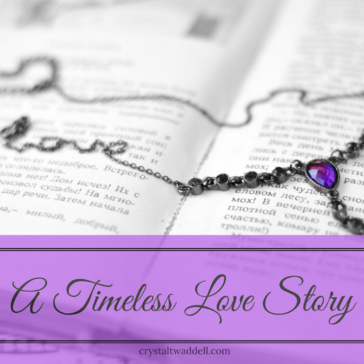 When We Need A Timeless Love Story {Link-Up} - Crystal Twaddell