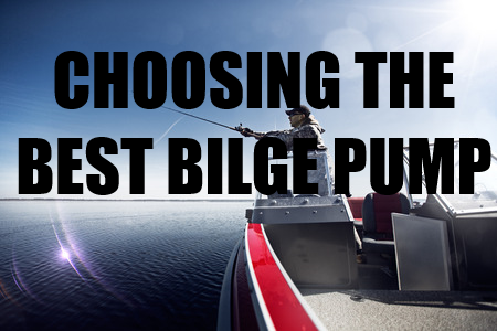 What Is The Best Bilge Pump? - My Top 5 Options - The Ultimate Guide -