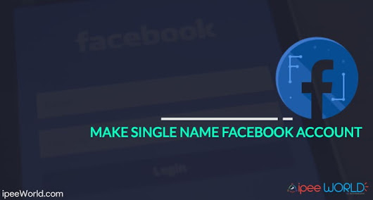 {2} Create Single Name Account on Facebook to Hide Last Name
