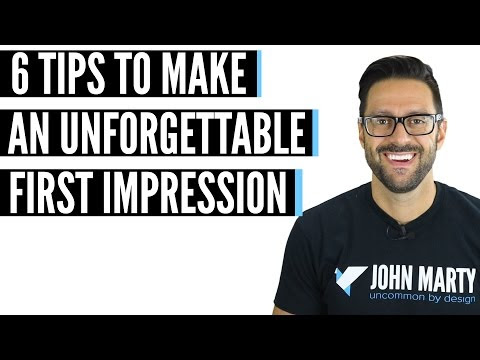 First Impression Advice: 6 Tips To Make An Unforgettable First Impression