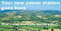 A country side scene with words Your New Power station goes here. what colour would you like the gates?