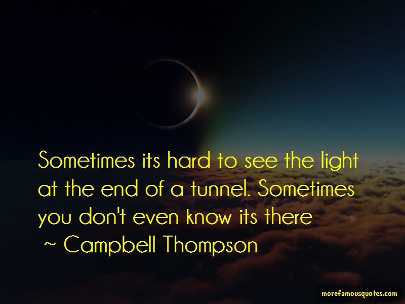There Is No Light At The End Of The Tunnel Quotes Top 35 Quotes