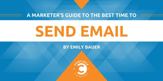 A Marketer's Guide to the Best Time to Send Email | Convince and Convert: Social Media Consulting and Content Marketing Consulting