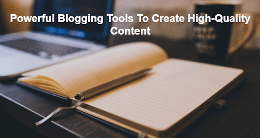 Powerful Blogging Tools To Create High-Quality Content | MeetRV