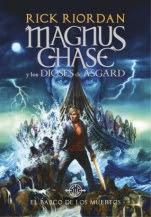 El barco de los muertos (Magnus Chase y los dioses de Asgard III) Rick Riodan