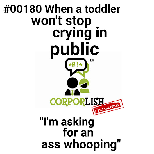 When toddlers cry | Corporlish
