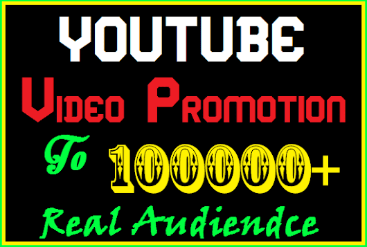 I will promote Youtube Video to Real Audience