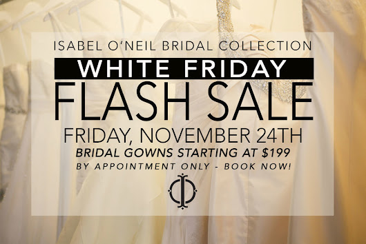 WHITE FRIDAY FLASH SALE - After Thanksgiving Bridal Sample Sale!