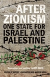 After Zionism: One State for Israel and Palestine