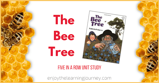 The Bee Tree ~ Five in a Row Unit Study - Enjoy the Learning Journey
