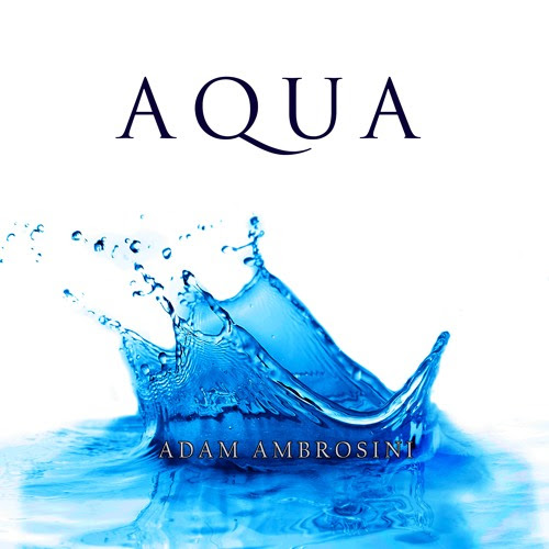 Aqua (Preview) by Adam Ambrosini