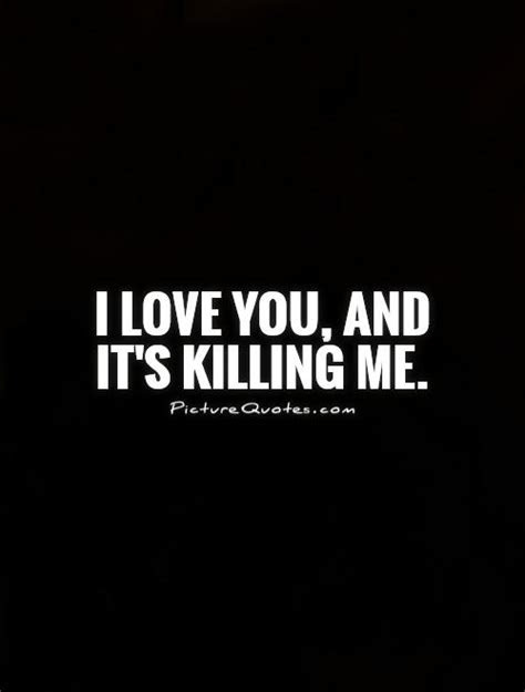 Kill Me With Love Quotes