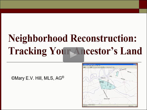 Neighborhood Reconstruction: Effective Use of Land Records - free webinar by Mary Hill now online for limited time