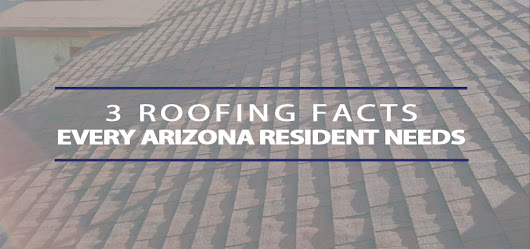 3 Roofing Facts | Arizona Roof Rescue