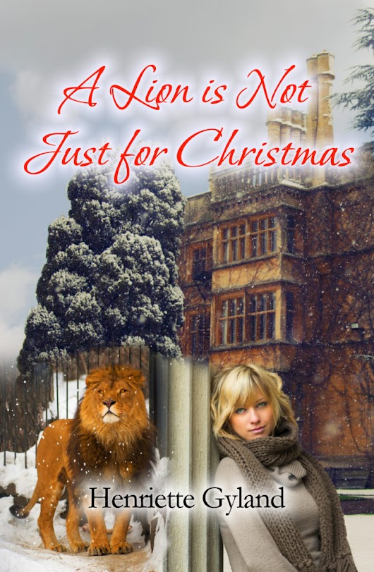 A LION IS NOT JUST FOR CHRISTMAS by Henriette Gyland ~ sweet romance mystery