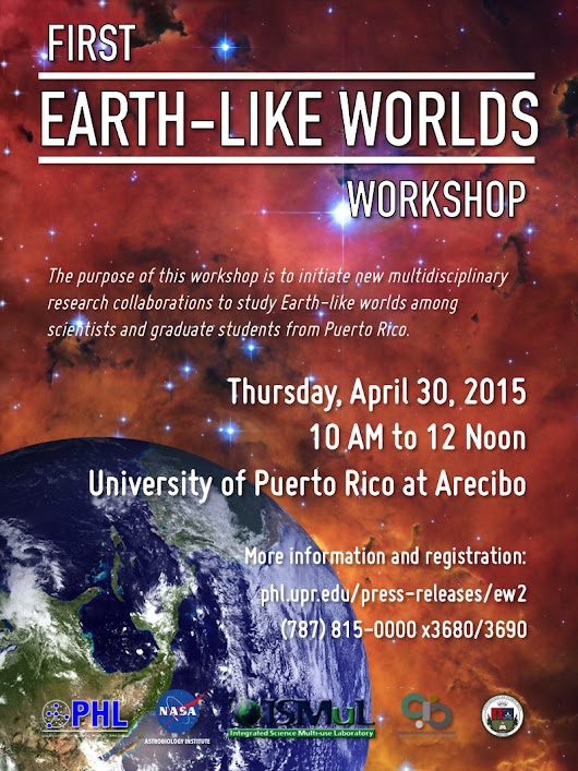 First Earth-like Worlds Workshop - Planetary Habitability Laboratory @ UPR Arecibo