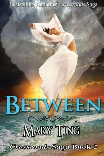 Between: Crossroads Saga by Mary Ting
