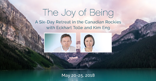 The Joy of Being: A Six-Day Retreat with Eckhart Tolle and Kim Eng