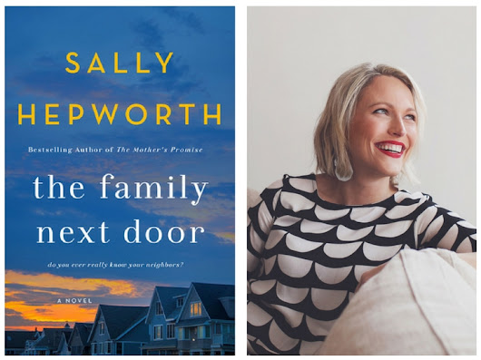The Family Next Door by Sally Hepworth #Review @sallyhepworth @StMartinsPress