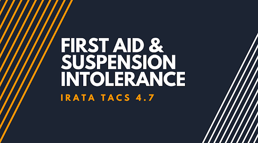 Understanding the IRATA L1 Syllabus: First Aid and Suspension Intolerance