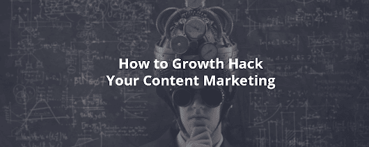 How to Growth Hack Your Content Marketing - Inbound Rocket