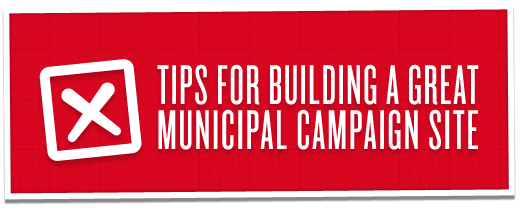 Tips For Building a Great Municipal Campaign Site | Ottawa & Calgary Web Design + WordPress + Drupal + Social Media + iPhone Apps | Armadillo Studios Inc.