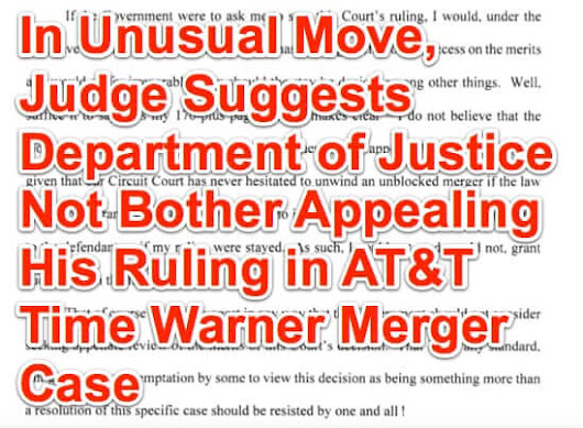 Court's Subtext in ATT Time Warner Lawsuit Warns 'Don't Bother Appealing' (Includes Full Text of ATT Time Warner Opinion) - The Internet Patrol