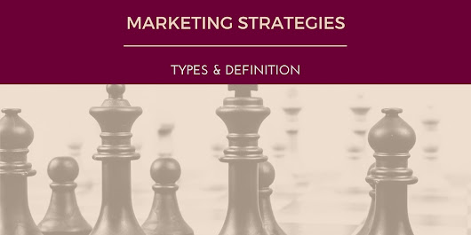 8 Types of Marketing Strategies and Definition