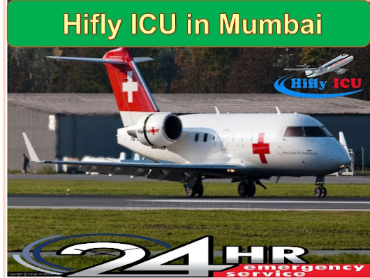 Hifly ICU Air Ambulance services in Mumbai Get Your Own Air Ambulance Anytime to Shift Patient Anytime