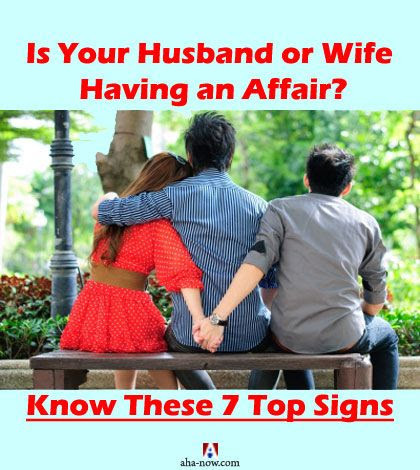 Is Your Husband or Wife Having an Affair? Know These 7 Top Signs