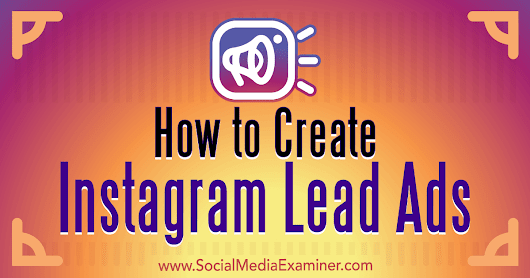 How to Create Instagram Lead Ads : Social Media Examiner