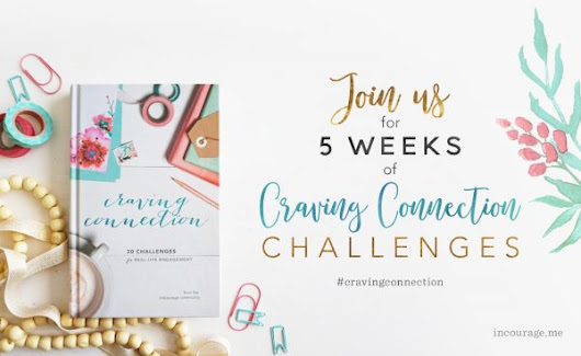 how to find the connection you crave {plus an invitation!}