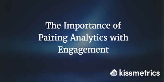 The Importance of Pairing Analytics with Engagement