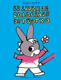 Le Livre De Coloriage De Trotro Hors Série Lâne Trotro
